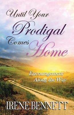 Until Your Prodigal Comes Home