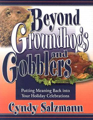 Beyond Groundhogs and Gobblers