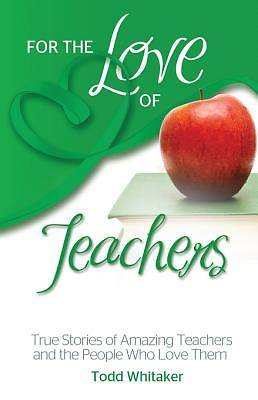 For the Love of Teachers [ePub Ebook]
