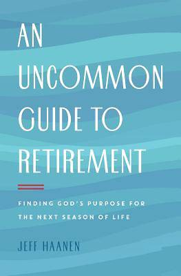 Picture of An Uncommon Guide to Retirement