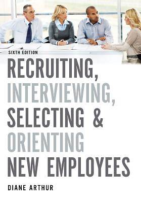 Picture of Recruiting, Interviewing, Selecting, and Orienting New Employees
