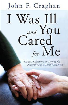 I Was Ill and You Cared for Me [ePub Ebook]