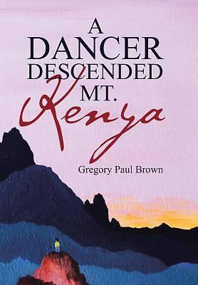 Picture of A Dancer Descended Mt. Kenya