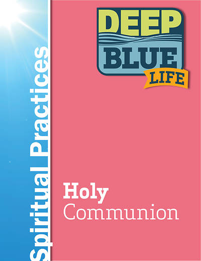 Picture of Deep Blue Life: Holy Communion Word Download