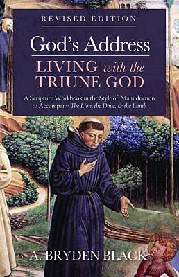 Picture of God's Address-Living with the Triune God, Revised Edition