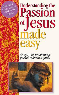 Understanding the Passion of Jesus Made Easy