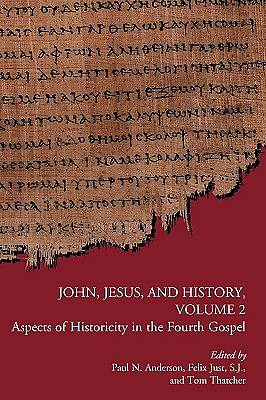 John, Jesus, and History, Volume 2