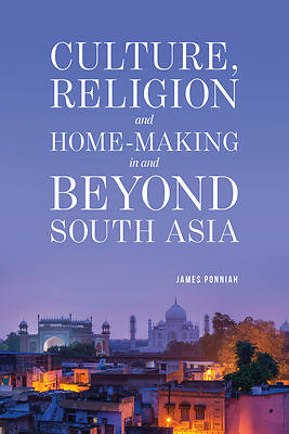 Picture of Culture Religion and Home-Making in and Beyond South Asia