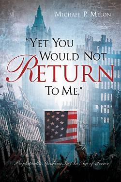Yet You Would Not Return to Me,