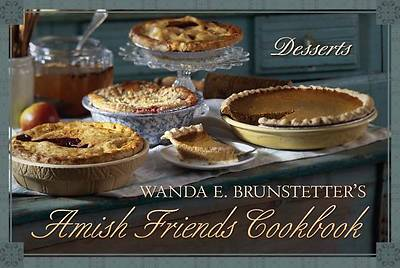 Wanda E. Brunstetters Amish Friends Cookbook: Desserts