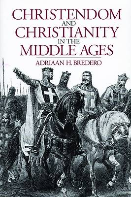Christendom and Christianity in the Middle Ages