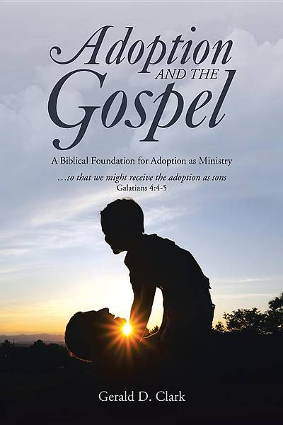 Picture of Adoption and the Gospel