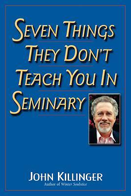Seven Things They Dont Teach You in Seminary