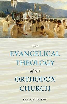 Picture of The Evangelical Theology of the Orthodox Church