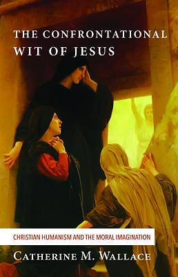 Picture of The Confrontational Wit of Jesus