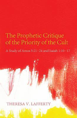 Picture of The Prophetic Critique of the Priority of the Cult