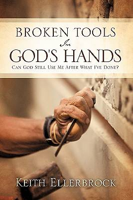 Broken Tools in Gods Hands