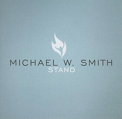 Michael W. Smith - Stand CD