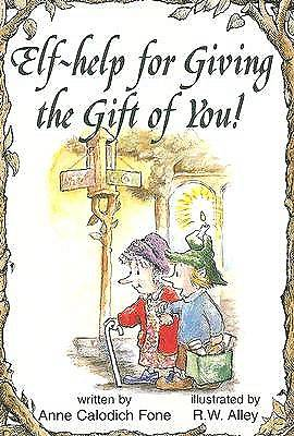 Elf-Help for Giving the Gift of You!