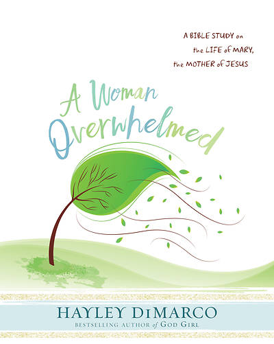 Picture of A Woman Overwhelmed - Women's Bible Study Participant Workbook