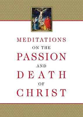 Picture of Meditations on the Passion and Death of Christ