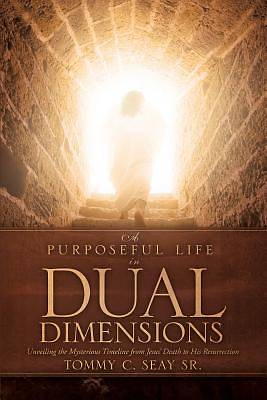 Picture of A Purposeful Life in Dual Dimensions