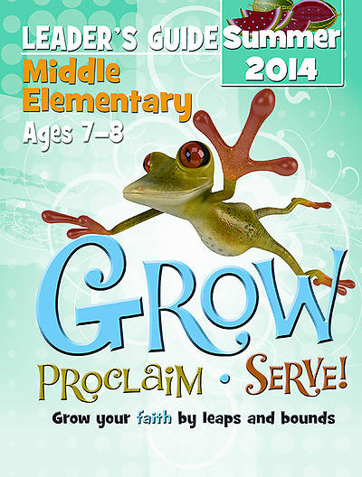 Picture of Grow, Proclaim, Serve! Middle Elementary Leader's Guide 6/29/2014 - Download