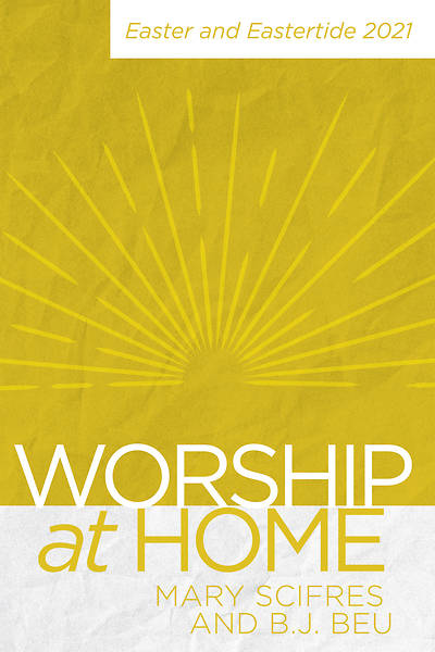 Picture of Worship at Home: Easter and Eastertide