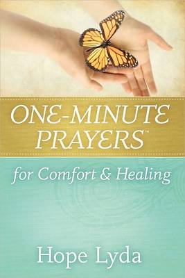 One-Minute Prayers? for Comfort and Healing