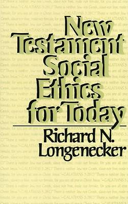 New Testament Social Ethics for Today