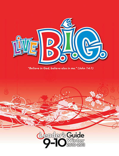 Picture of Live B.I.G. Ages 9-10 Leader's Guide Winter 2010-2011 - Download