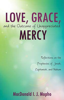 Love, Grace, and the Outcome of Unappreciated Mercy [Adobe Ebook]
