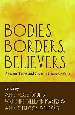 Bodies, Borders, Believers