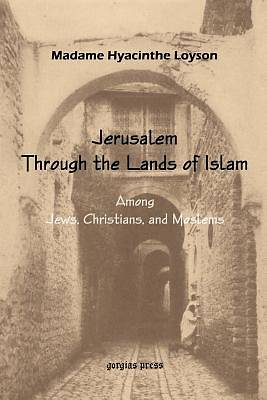 Picture of To Jerusalem Through the Lands of Islam, Among Jews, Christians and Moslems