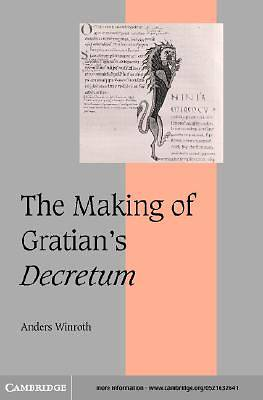The Making of Gratians <I>Decretum</I> [Adobe Ebook]