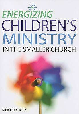Energizing Childrens Ministry in the Smaller Church