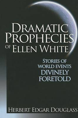 Picture of Dramatic Prophecies of Ellen White