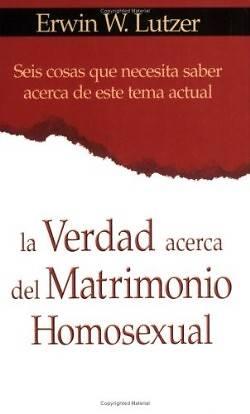 Picture of La Verdad Acerca del Matrimonio Homosexual = The Truth about Same-Sex Marriage
