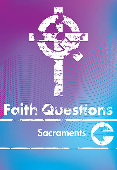 We Believe Faith Questions - Sacraments