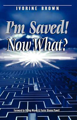 Picture of I'm Saved! Now What?
