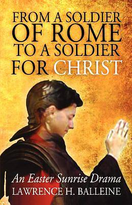 From A Soldier of Rome to A Soldier of Christ