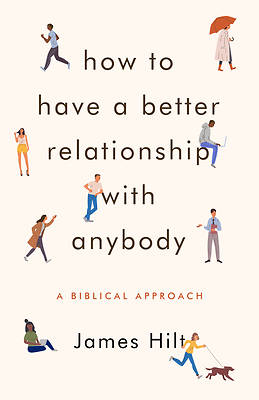 Picture of How to Have a Better Relationship with Anybody