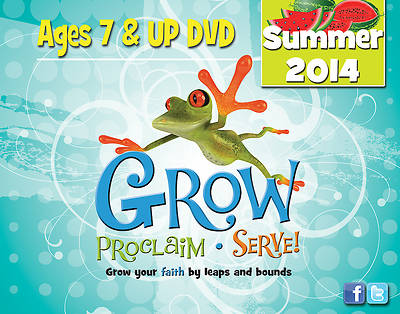 Grow, Proclaim, Serve! Ages 7 & Up DVD Summer 2014