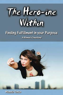 Picture of The Hero-Ine Within, Finding Fulfillment in Your Purpose
