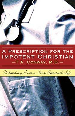 Picture of A Prescription for the Impotent Christian