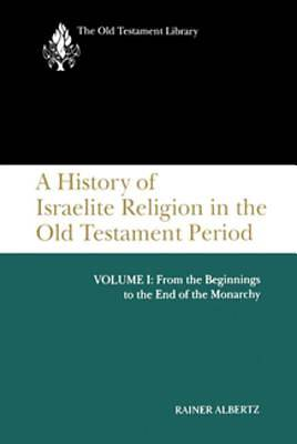 A History of Israelite Religion in the Old Testament Period, Volume I [ePub Ebook]