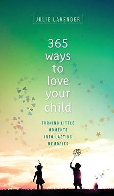 Picture of 365 Ways to Love Your Child