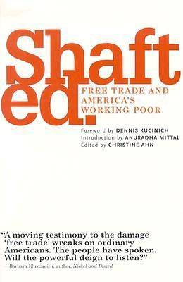 Shafted - Free Trade and Americas Working Poor