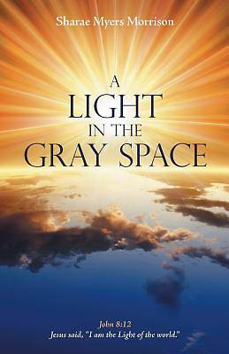 Picture of A Light in the Gray Space