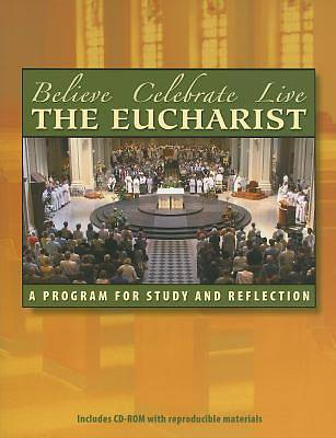 Believe, Celebrate, Live the Eucharist
